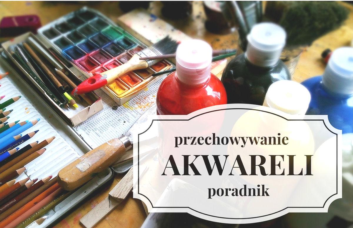 sierysuje.pl jak przechowywać akwarele