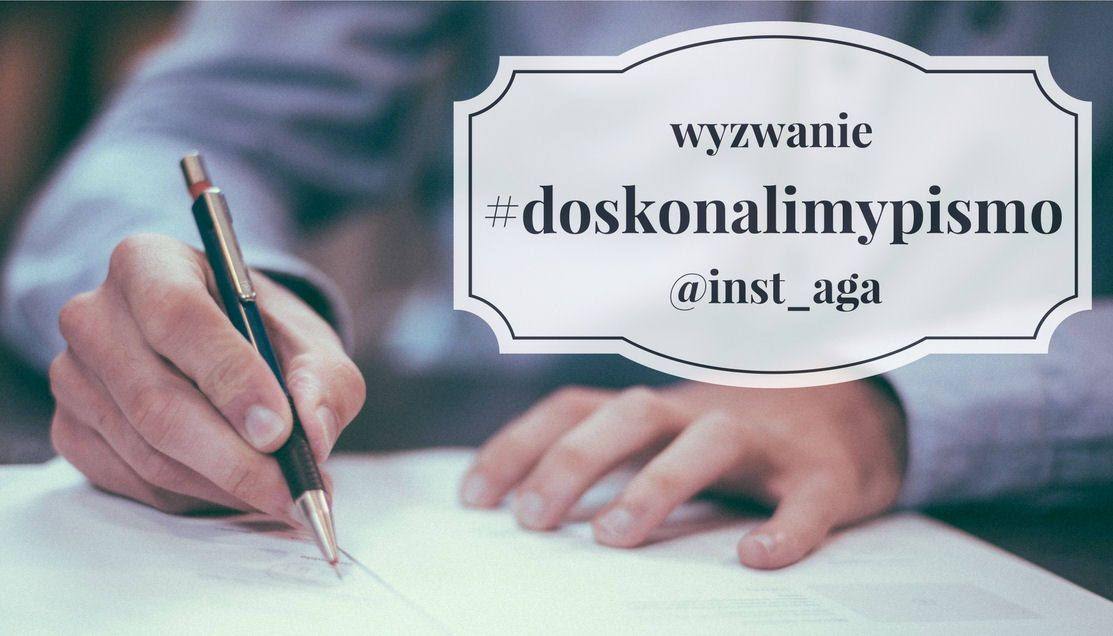 sierysuje.pl wyzwanie #doskonalimypismo @inst_aga