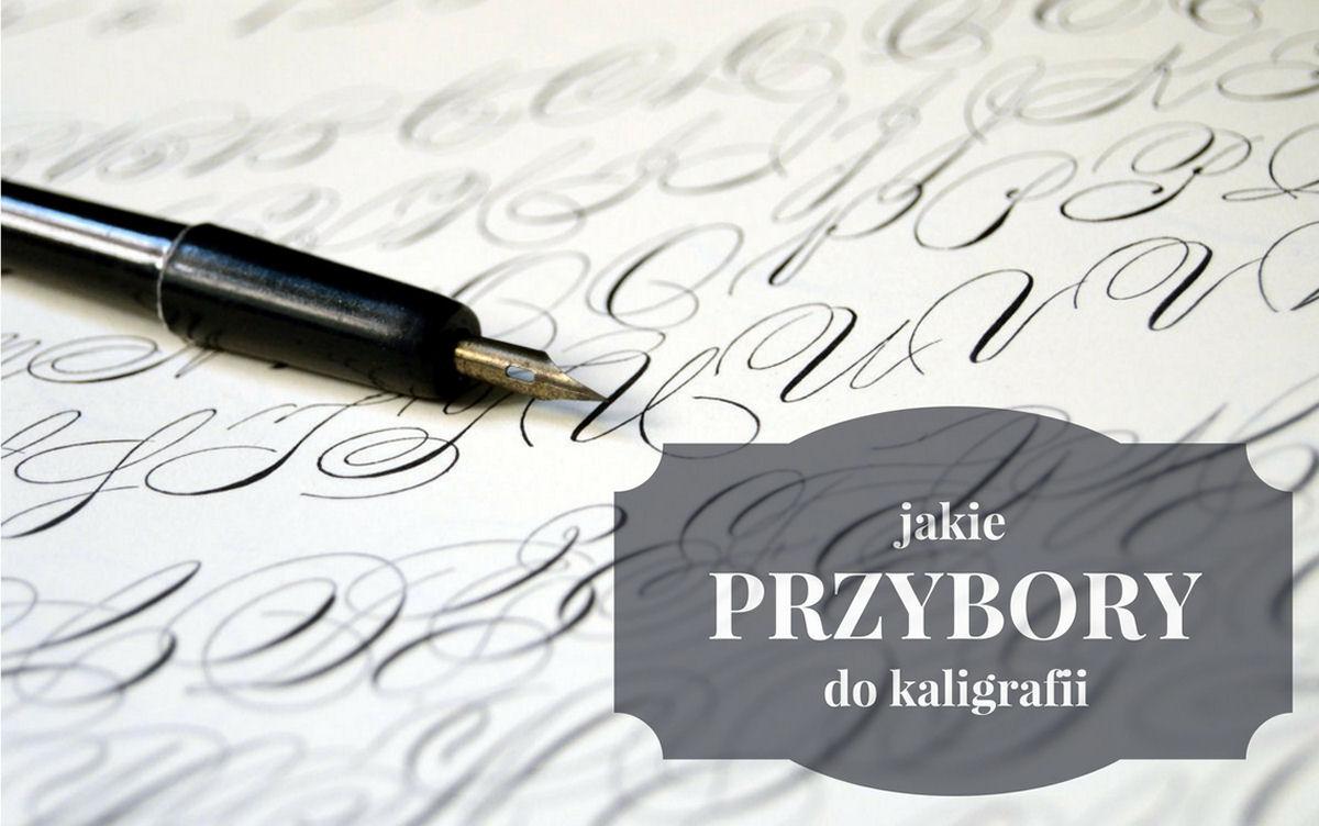 sierysuje.pl kaligrafia przybory dla początkujących