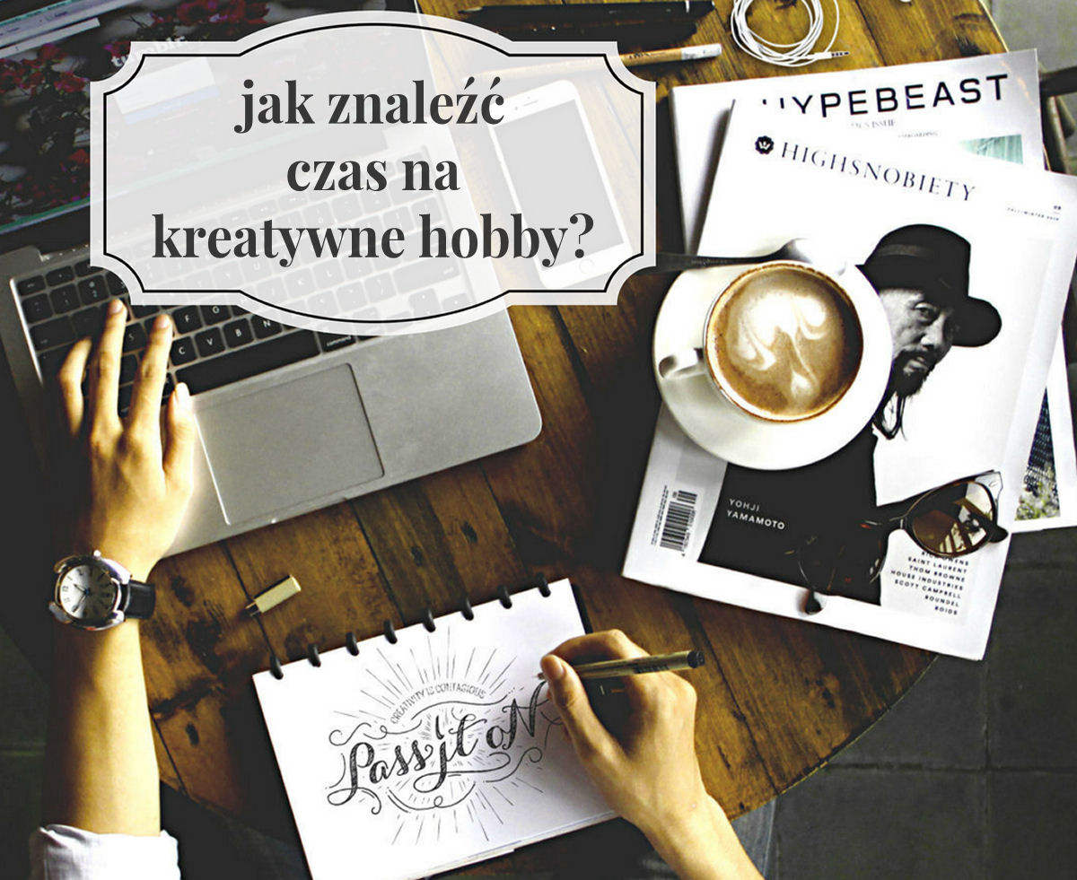 sierysuje.pl jak znaleźć czas na kreatywne hobby