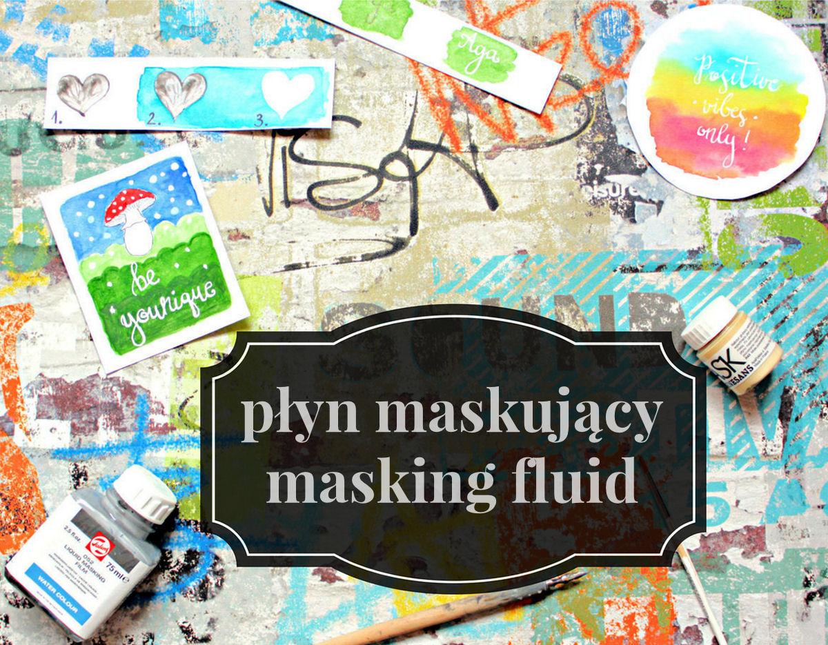 sierysuje.pl płyn maskujący masking fluid
