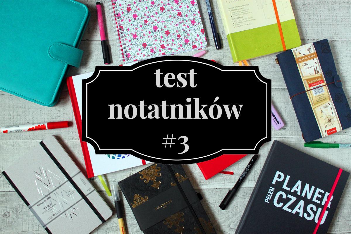 TRZECI WIELKI TEST NOTESÓW. JAKI NOTATNIK WYBRAĆ? – się rysuje